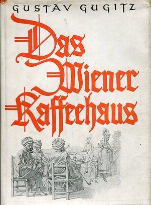 Das Wiener Kaffeehaus - Ein Stück Kultur-: Gugitz, Gustav: