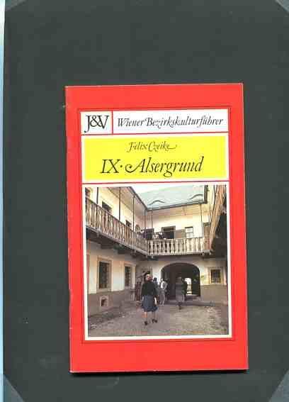 IX. Alsergrund. Wiener Bezirkskulturführer Heft 9. - Czeike, Felix