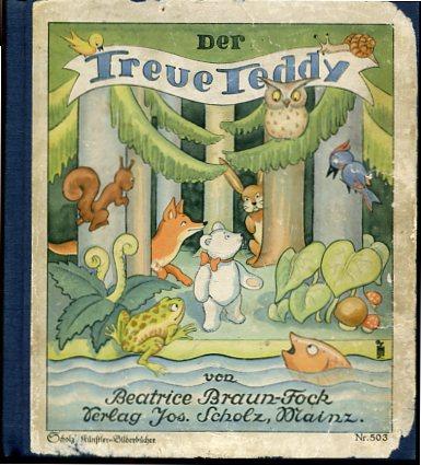 Der treue Teddy. Scholz Künstler-Bilderbücher. Verlagsnummer 503.: Braun-Fock, Beatrice: