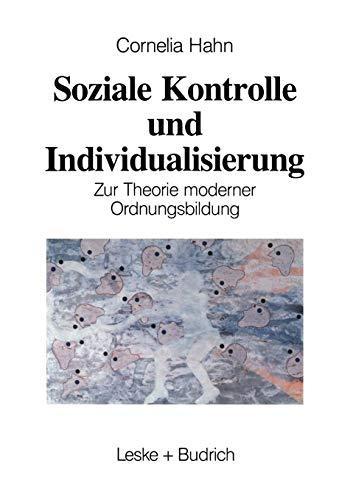 Soziale Kontrolle und Individualisierung - zur Theorie: Hahn, Kornelia: