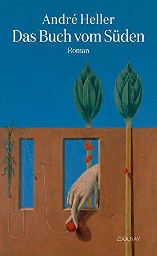 Das Buch vom Süden - Roman.