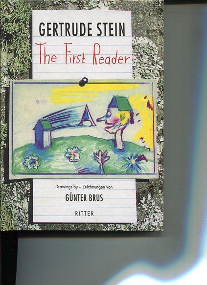 The first reader - three plays - Drei Theaterstücke. Transl. by Ulrike Draesner. Drawings by Günter Brus. - Stein, Gertrude