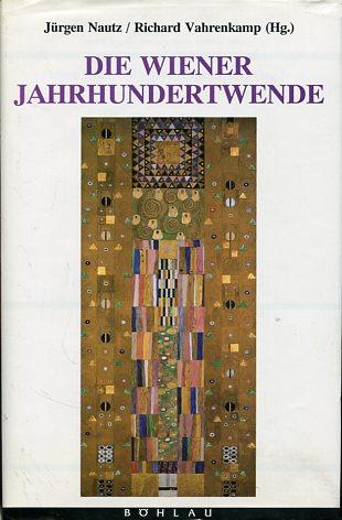 Die Wiener Jahrhundertwende - Einflüsse, Umwelt, Wirkungen.: Nautz, Jürgen P.