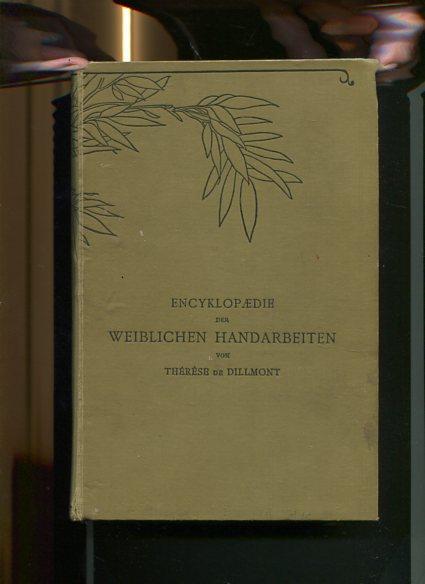 Encyklopaedie der weiblichen Handarbeiten. Bibliothek D.M.C.: Dillmont, Therese de: