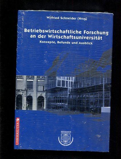 Betriebswirtschaftliche Forschung an der Wirtschaftsuniversität. Konzepte, Befunde: Schneider, Wilfried [Hrsg.]: