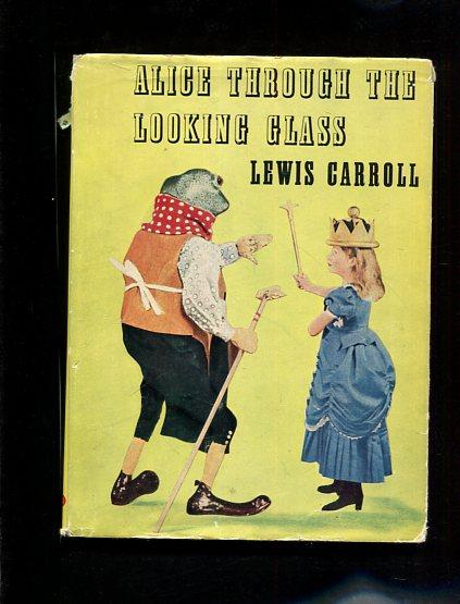 Alice Through The Looking Glass and what: Carroll Lewis: