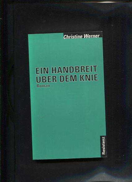 Eine Handbreit über dem Knie Roman - Werner, Christine