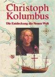 Christoph Kolumbus : die Entdeckung der Neuen: März, Johannes: