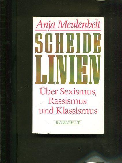 Scheidelinien. Über Sexismus, Rassismus und Klassismus: Meulenbelt, Anja:
