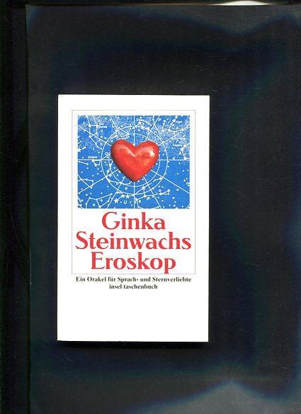 Eroskop Ein Orakel für Sprach- und Sternverliebte: Steinwachs, Ginka und