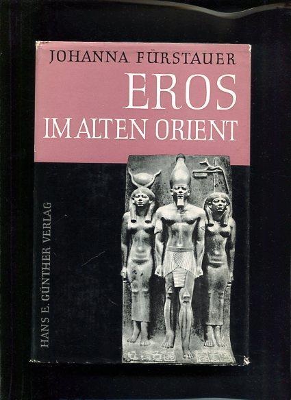Eros im alten Orient: Fürstauer, Johanna: