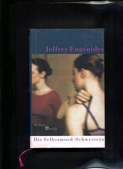 Die Selbstmord-Schwestern Roman: Eugenides, Jeffrey: