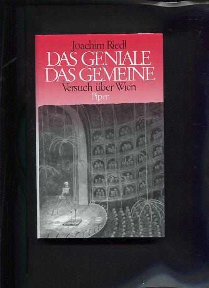 Das Geniale, das Gemeine Versuch über Wien: Riedl, Joachim: