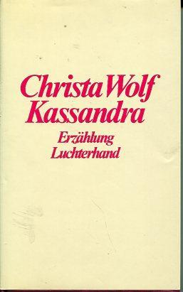 Kassandra. Erzählung.: Wolf, Christa: