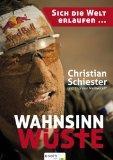 Wahnsinn Wüste - sich die Welt erlaufen. Egoth Sport. - Schiester, Christian and Thorsten Medwedeff