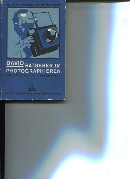 Ratgeber im Photographieren. Leicht fassliches Lehrbuch für: David, Ludwig: