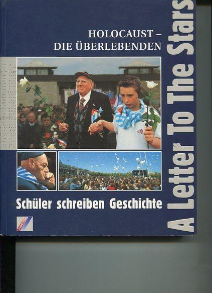 Holocaust - die Überlebenden - A letter to the stars. Schüler schreiben Geschichte. - Kuba, Andreas [Red.]