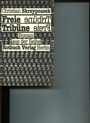 Freie Tribüne oder das Buch der Randbemerkungen: Skrzyposzek, Christian: