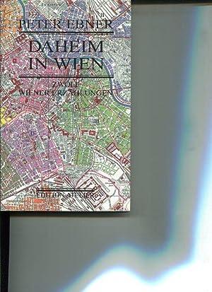 Daheim in Wien. zwölf Wiener Erzählungen.: Ebner, Peter: