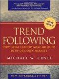 Trend Following. How Great Traders Make Millions in Up or Down Markets.: W. Covel, Michael: