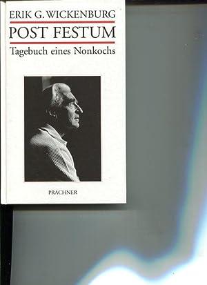 Post Festum. Tagebuch eines Nonkochs.: Wickenburg, Erik: