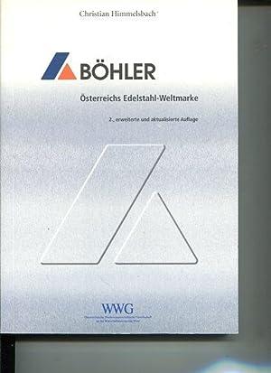 Böhler - Österreichs Edelstahl-Weltmarke. WWG, Österreichische ...
