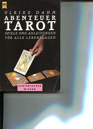 Abenteuer Tarot : Spiele und Anleitungen für alle Lebenslagen. Heyne-Bücher 8, ...