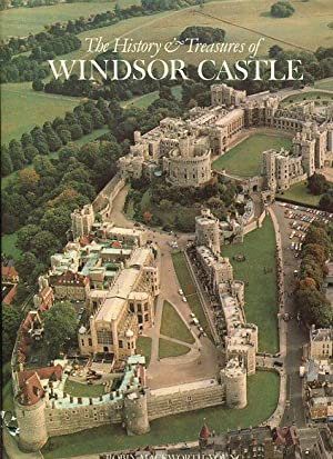 The History and Treasures of Windsor Castle.: MacKworth-Young, Robin: