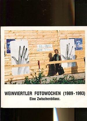 Weinviertler Fotowochen 1989 - 1993 - eine Zwischenbilanz. zum Anlass einer Ausstellung im Nieder&...