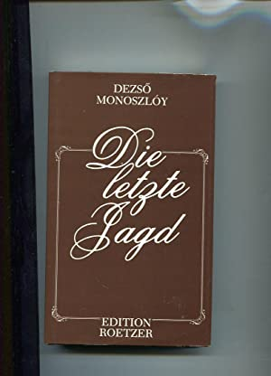 Die letzte Jagd.: Monoszloy, Dezso: