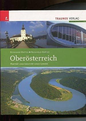 Oberösterreich. Porträt und Identität eines Landes.: Mattes, Reinhard und Reinhold ...