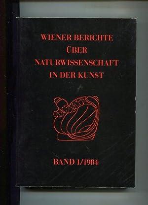 Wiener Berichte über Naturwissenschaft in der Kunst - Band 1 - 1984.: Vendl, Alfred, Bernhard ...