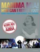 Mamma Mia! How can I resist you?: Andersson, Benny und