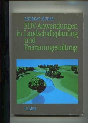 EDV-Anwendungen in Landschaftsplanung und Freiraumgestaltung.: Muhar, Andreas: