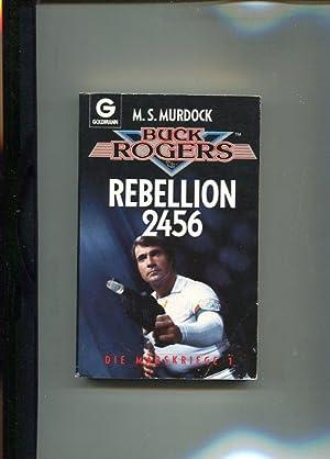 Rebellion 2456 - Die Marskriege I. Buck Rogers.: Murdock, M. S.: