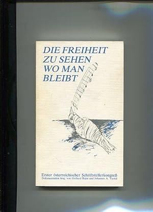 Die Freiheit zu sehen wo man bleibt - Erster österreichischer Schriftstellerkongreß. ...
