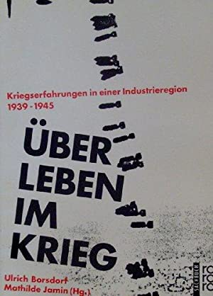 Über Leben im Krieg. Kriegserfahrungen in einer: Borsdorf, Ulrich [Hrsg.]