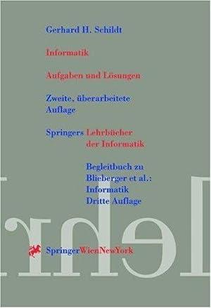 Informatik. Aufgaben und Lösungen. Springers Lehrbücher der Informatik.: Schildt, ...
