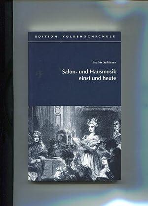 Salon- und Hausmusik einst und heute. Am Beispiel von Gisi Höller. Edition Volkshochschule.: ...