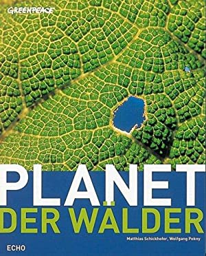 Planet der Wälder. Das Greenpeace Buch.: Schickhofer, Matthias und Wolfgang Pekny: