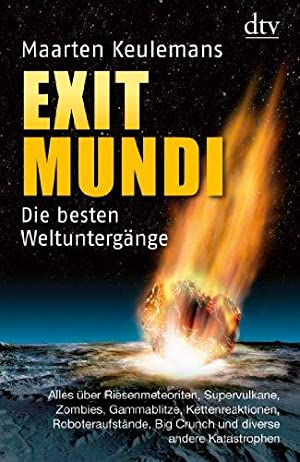 Exit Mundi. Die besten Weltuntergänge.: Keulemans, Maarten und Jörn [Übers.] Pinnow: