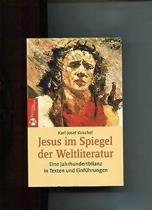 Jesus im Spiegel der Weltliteratur. Eine Jahrhundertbilanz: Kuschel, Karl-Josef: