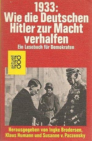1933. Wie die Deutschen Hitler zur Macht verhalfen. Ein Lesebuch für Demokraten. rororo 5118, ...