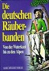 Die deutschen Räuberbanden. In Orig.-Dokumenten hrsg. und: Boehncke, Heiner [Hrsg.]: