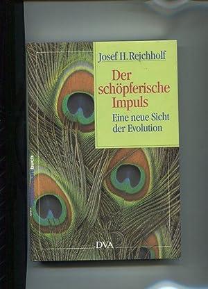 Der schöpferische Impuls - eine neue Sicht der Evolution.: Reichholf, Josef H.: