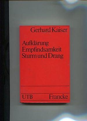 Aufklärung, Empfindsamkeit, Sturm und Drang. UTB 484,: Kaiser, Gerhard: