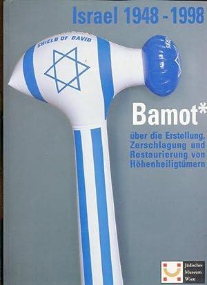 Bamot - über die Erstellung, Zerschlagung und: Oz, Almog und