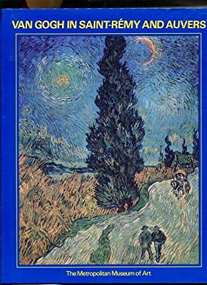 Van Gogh in Saint Remy and Auvers. The Metropolitan Museum of Art.: Pickvance, Ronald: