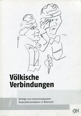Völkische Verbindungen. Beiträge zum deutschnationalen Korporationsunwesen in Ö...