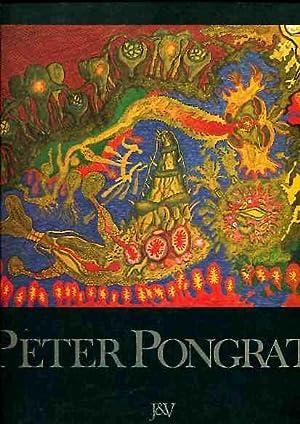 Peter Pongratz - Malerei - Zeichnung - Graphik.: Breicha, Otto als Herausgeber, Frederike Mayröcker...